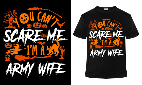 Halloween T-shirt-You can't scare me ....Army Wife