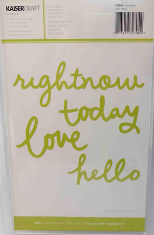Dies - Kaisercraft - Words - Hello, Today, Love, Right Now