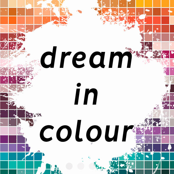 Dream in colour