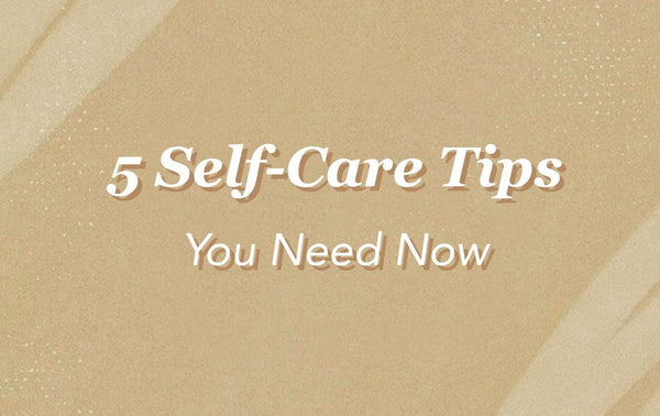 5 Self-Care Tips You Need Now | Mahina Swimwear
