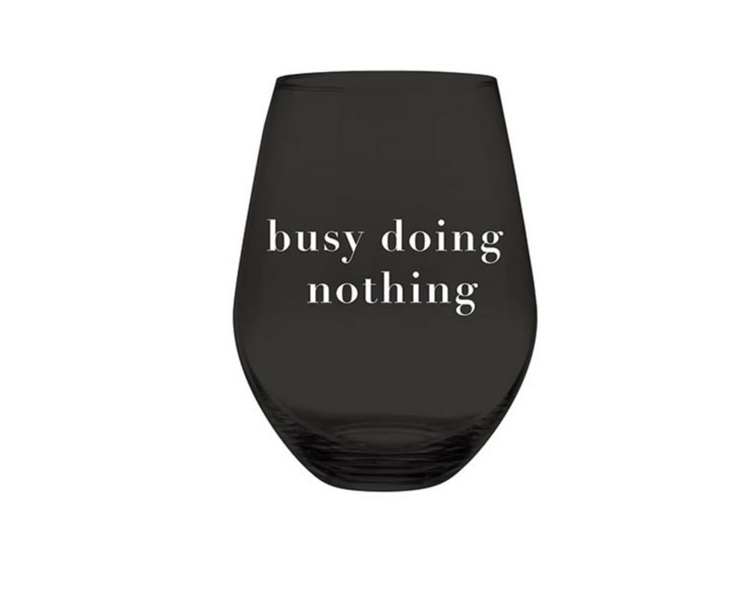 Jumbo Wine Glass-Busy Doing Nothing