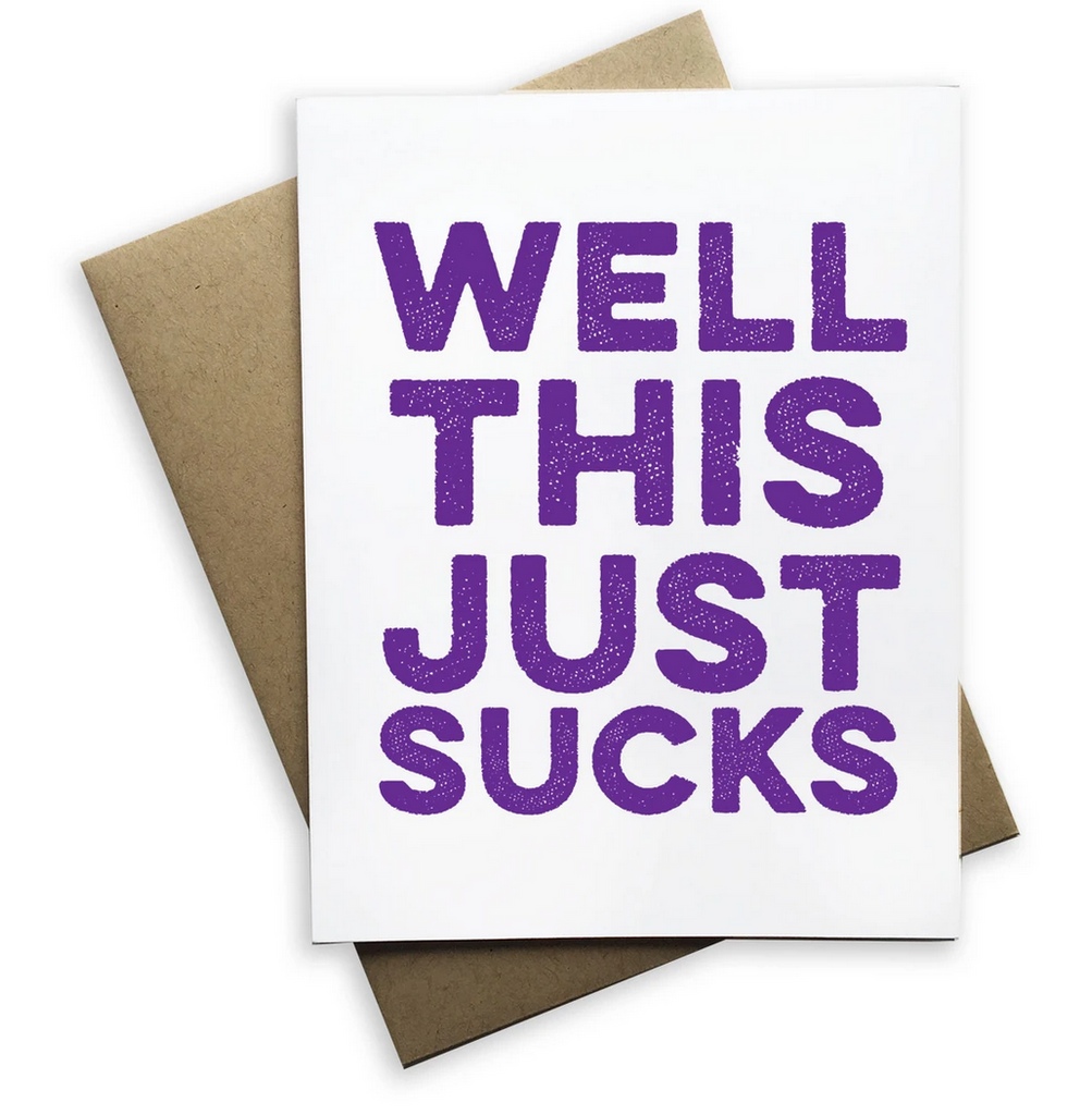 Well This Just Sucks Greeting Card
