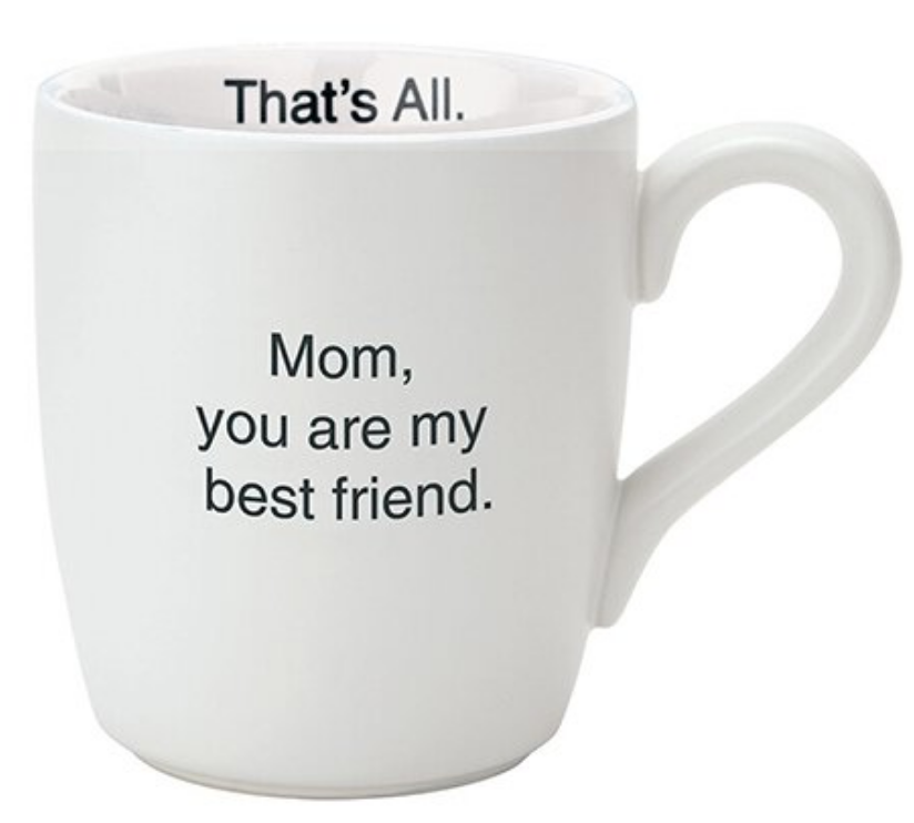 Mom, You're My Best Friend Mug