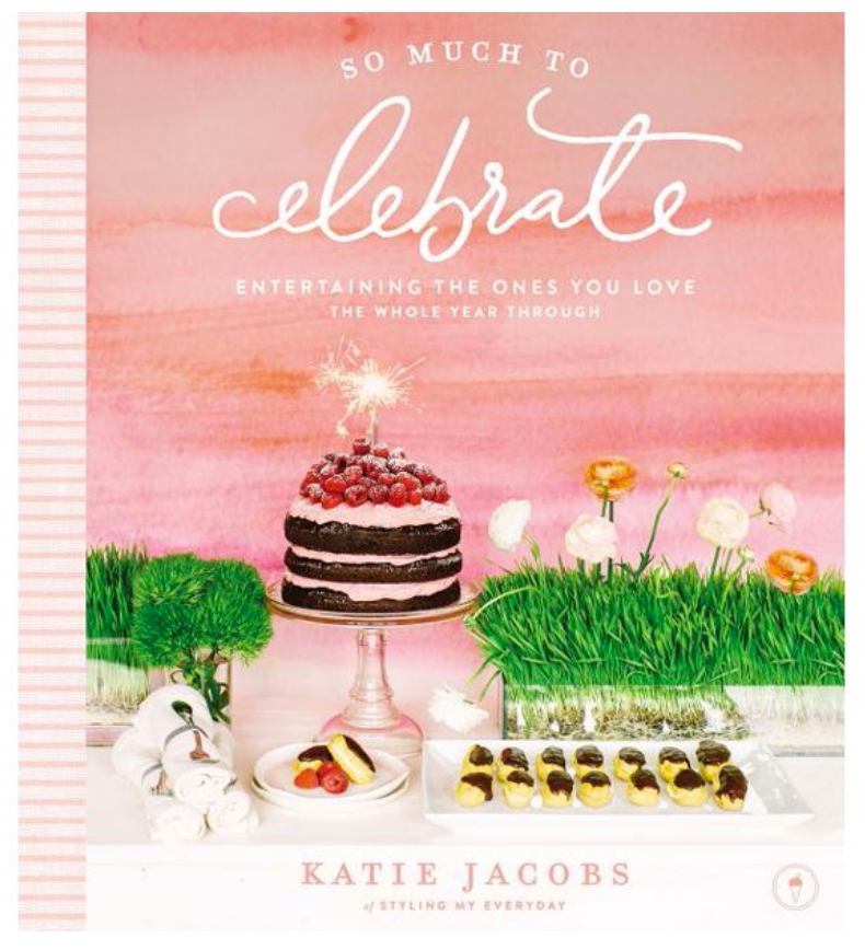 So Much To Celebrate Entertaining and Cook Book