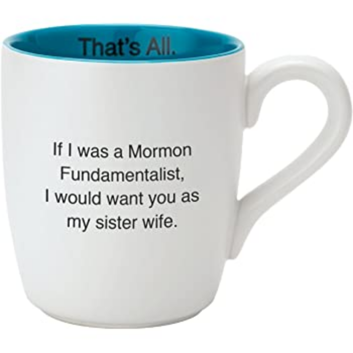 That's All - 16oz TA-MUG Sister Wife CB