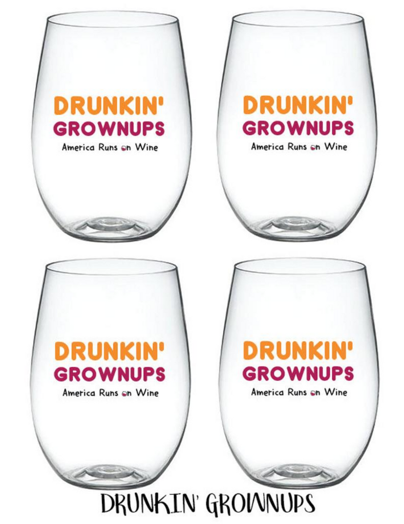 Set of 4 Drunkin Grownups Wine Glasses -Shatterproof