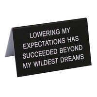 Lowering my Expectations Desk Sign