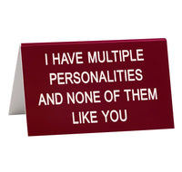 Multiple Personalities Desk Sign