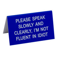 Not Fluent in Idiot Desk Sign