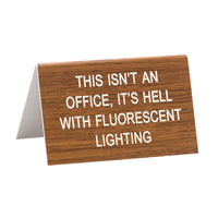 This isn't an Office Desk Sign