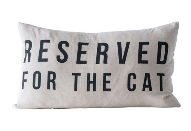 Reserved For the Cat Pillow