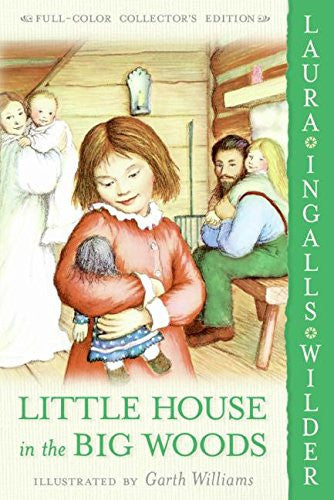 Little House in the Big Woods [Paperback] by Wilder, Laura Ingalls; Williams,...