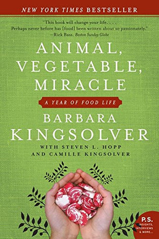 Animal, Vegetable, Miracle: A Year of Food Life [Paperback] by Kingsolver, Ba...