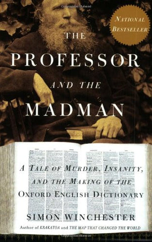 The Professor and the Madman: A Tale of Murder, Insanity, and the Making of T...
