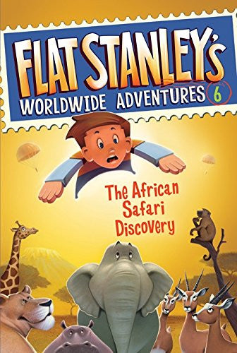 Flat Stanley's Worldwide Adventures #6: The African Safari Discovery [Paperba...