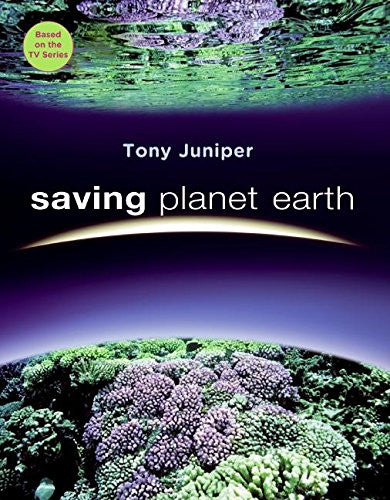 Saving Planet Earth by Juniper, Tony
