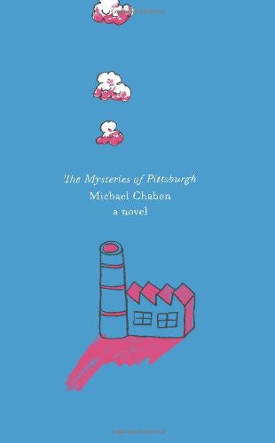 The Mysteries of Pittsburgh: A Novel by Chabon, Michael