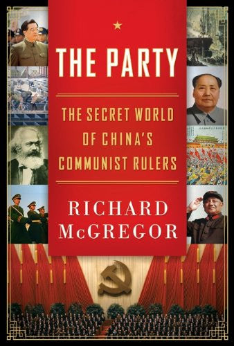 The Party: The Secret World of China's Communist Rulers [Hardcover] by Richar...