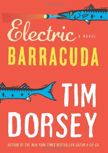 Electric Barracuda: A Novel by Dorsey, Tim