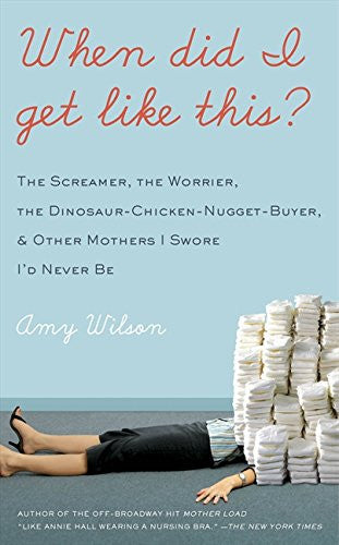 When Did I Get Like This? [Hardcover] by Wilson, Amy