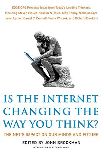 Is the Internet Changing the Way You Think?: The Net's Impact on Our Minds an...