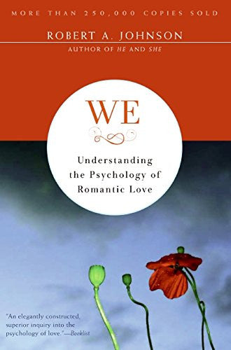 We: Understanding the Psychology of Romantic Love [Paperback] by Johnson, Rob...