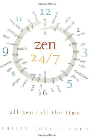 Zen 24/7: All Zen, All the Time by Sudo, Philip T.