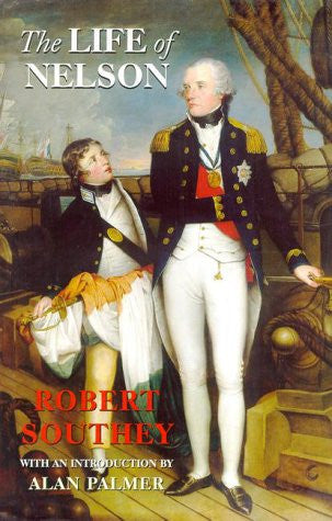The Life of Nelson [Hardcover] by Southey, Robert; Palmer, Alan