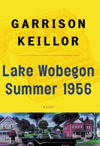 Lake Wobegon Summer 1956 [Paperback] by Garrison Keillor