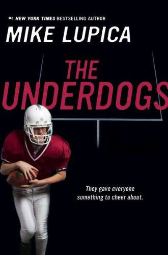 The Underdogs [Paperback] by Lupica, Mike
