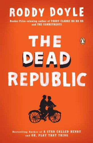 The Dead Republic: A Novel [Paperback] by Doyle, Roddy