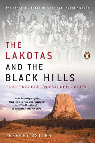 The Lakotas and the Black Hills: The Struggle for Sacred Ground (The Penguin ...