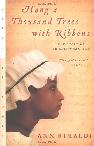 Hang a Thousand Trees with Ribbons: The Story of Phillis Wheatley (Great Epis...