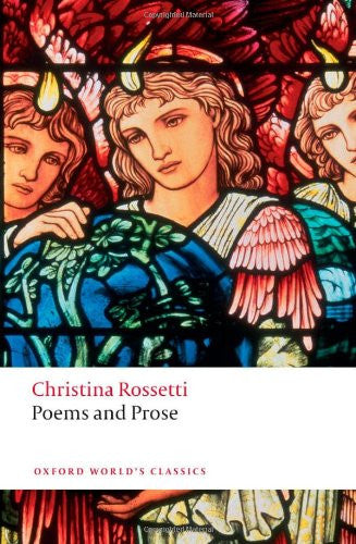 Poems and Prose (Oxford World's Classics) [Paperback] by Rossetti, Christina;...