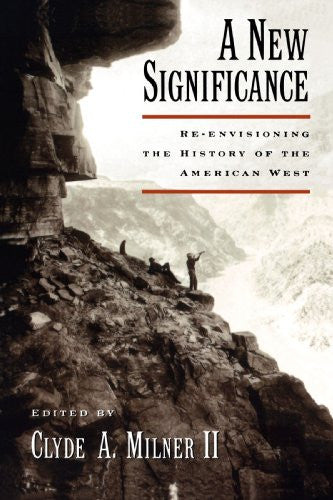 A New Significance: Re-Envisioning the History of the American West [Paperbac...
