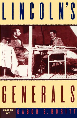 Lincoln's Generals (Gettysburg Civil War Institute Books) [Paperback] by Bori...