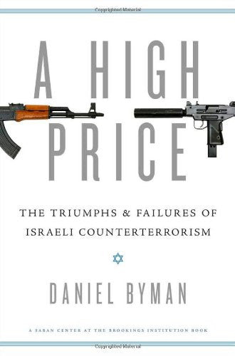 A High Price: The Triumphs and Failures of Israeli Counterterrorism [Hardcove...