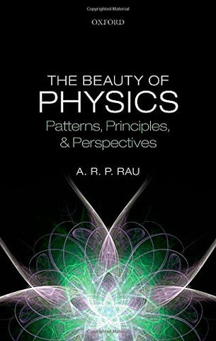 The Beauty of Physics: Patterns, Principles, and Perspectives [Hardcover] by ...