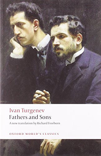 Fathers and Sons (Oxford World's Classics) [Paperback] by Turgenev, Ivan; Fre...
