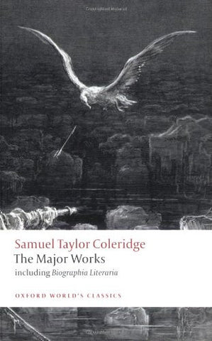 Samuel Taylor Coleridge - The Major Works (Oxford World's Classics) [Paperbac...