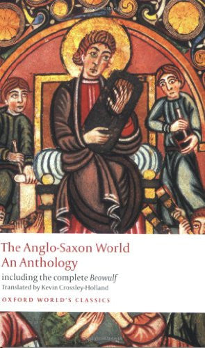 The Anglo-Saxon World: An Anthology (Oxford World's Classics) [Paperback] by ...