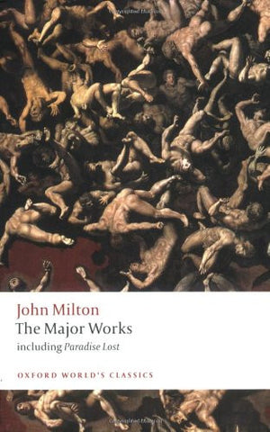 The Major Works (Oxford World's Classics) [Paperback] by Milton, John; Orgel,...