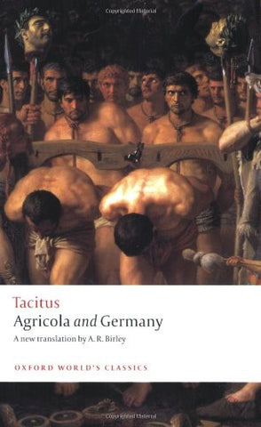 Agricola and Germany (Oxford World's Classics) [Paperback] by Tacitus; Birley...
