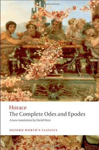 The Complete Odes and Epodes (Oxford World's Classics) [Paperback] by Horace;...