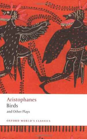 Birds and Other Plays (Oxford World's Classics) [Paperback] by Aristophanes; ...