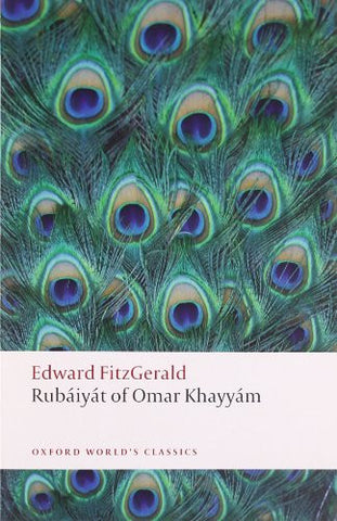 Rub iy t of Omar Khayy m (Oxford World's Classics) [Paperback] by FitzGerald,...