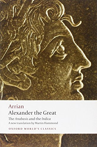 Alexander the Great: The Anabasis and the Indica (Oxford World's Classics) by...