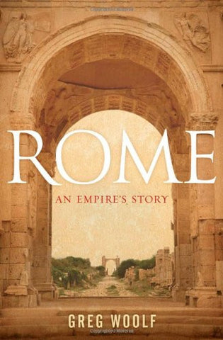 Rome: An Empire's Story [Hardcover] by Woolf, Greg
