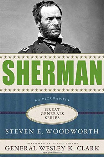 Sherman: Lessons in Leadership (Great Generals) by Woodworth, Steven E.; Clar...