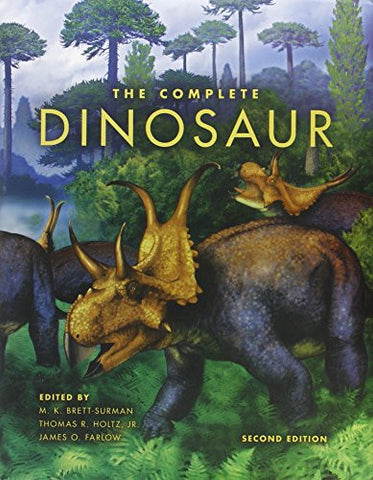 The Complete Dinosaur (Life of the Past) [Hardcover] by Brett-Surman, Michael...